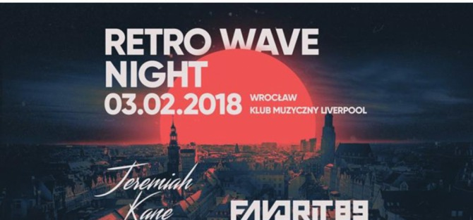 Retro Wave Night - Live: Favorit89 & Jeremiah Kane - koncert