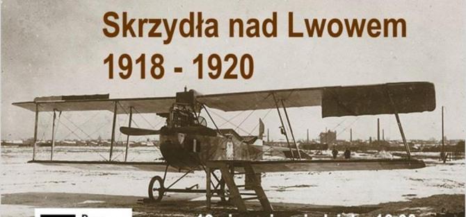 Skrzydła nad Lwowem 1918 - 1920