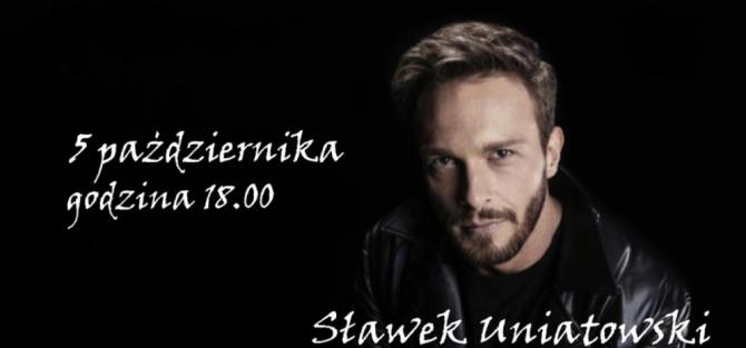 Sławek Uniatowski - koncert
