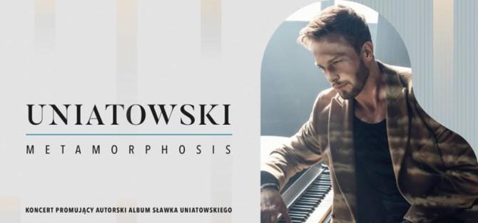 Sławek Uniatowski - Metamorphosis - koncert
