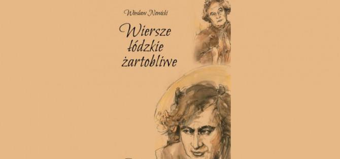 """Spokanie poetyckie z Wandą Neumann """"Wiersze łódzkie żartobliwe"""" Wiesława Nowickiego"""