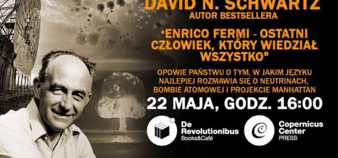 Spotkanie z D. N. Schwartzem, biografem fizyka Enrico Fermiego