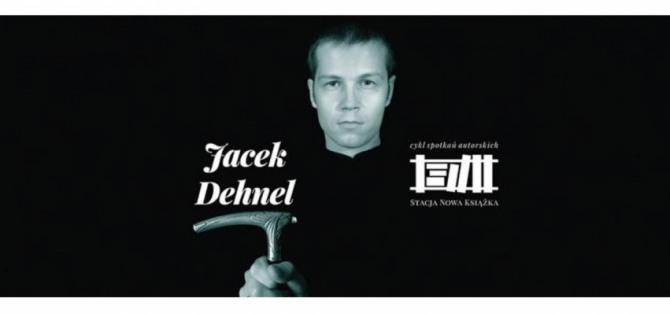 Spotkanie z Jackiem Dehnelem