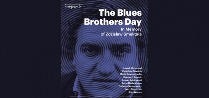 The Blues Brothers Day: In memory of Zdzisław Smektała - koncert