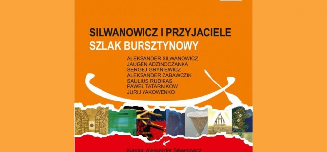 """Wernisaż Wystawy """"Silwanowicz i przyjaciele. Bursztynowy Szlak."""""""
