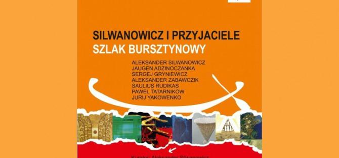 Wystawa Aleksander Silwanowicz i Przyjaciele