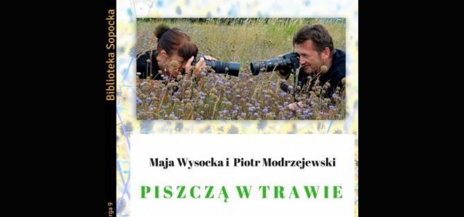 Wystawa fotografii przyrodniczej Mai Wysockiej i Piotra Modrzejewskiego.