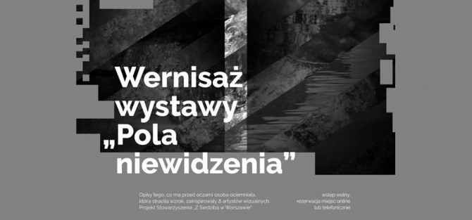 """Wystawa """"Pola niewidzenia czyli wizualnie o niewidzeniu"""""""