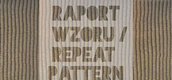 Wystawa Raport wzoru / Marzena Gruszczyńska