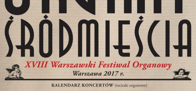 """XVIII Warszawski Festiwal Organowy """"Organy Śródmieścia"""""""