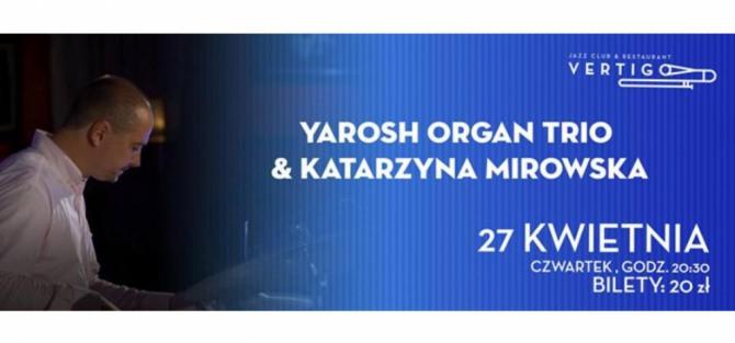 Yarosh Organ Trio & Katarzyna Mirowska koncert
