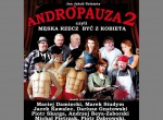 ANDROPAUZA 2 - czyli męska rzecz być z kobietą