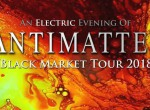 Antimatter - Black Market Tour 2018