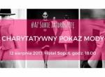 Aż Sobie Zazdroszczę - Wielki finał: Charytatywny pokaz mody