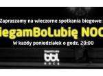 Biegi nocne po Wrocławiu - Biegam Bo Lubię Nocą
