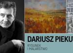 Dariusz Piekut - rysunek i malarstwo
