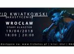 Dawid Kwiatkowski Akustycznie: Wrocław x 2 19.04.18