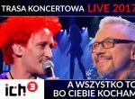 Ich Troje - LIVE 2017