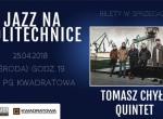 Jazz na Politechnice - Tomasz Chyła Quintet - koncert