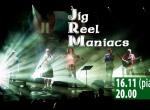 Jig Reel Maniacs - koncert