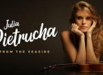 Julia Pietrucha / From The Seaside - koncert