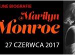 """Koncert """"Marilyn Monroe - Kolejne biografie"""""""