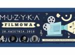 Koncert Muzyki Filmowej - Zatoka Sztuki i Free Way