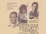Koncert: Nieukończone życia. Getto w Theresienstadt