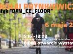 """Mikołaj Prynkiewicz Tryptyk """"dan_ce_floor""""-performance i wernisaż"""