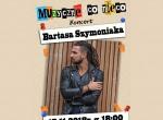 Muzyczne co nieco: Bartas Szymoniak - koncert