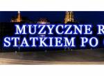 Muzyczne Rejsy Statkiem Po Odrze 2017