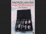 Otwarcie wystawy Andrzej Kalina: moja Polska podróż