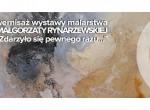 """Otwarcie wystawy Małgorzaty Rynarzewskiej """"Zdarzyło się pewnego razu..."""""""