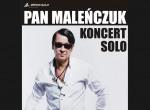 Pan Maleńczuk Koncert Solo