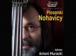 Piosenki Nohavicy - koncert Antoniego Murackiego
