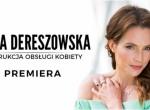 """Premiera: Anna Dereszowska """"Instrukcja obsługi kobiety"""""""