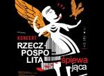 Rzeczpospolita Śpiewająca - koncert