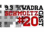 Schmoltz kwadracast #20