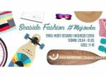 Seaside Fashion Targi Rzeczy Niezwykłych