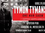 Tymon Tymański One Man Show + Doppelganger