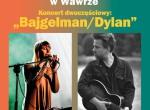 "Warszawa Singera: Koncert: ""Bajgelman/Dylan"" Ola Bilińska, Łukasz Lach"