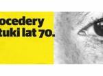 """Wernisaż Wystawy """"Procedery sztuki lat 70."""""""