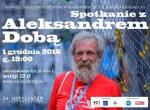 Za Horyzontem: Aleksander Doba, spotkanie z podróżnikiem.