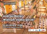 """Za Horyzontem: Andrzej Meller """"Wietnam słodko-gorzki"""""""