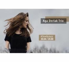 Aga Derlak Trio - koncert