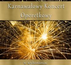 Karnawałowy Koncert Operetkowy