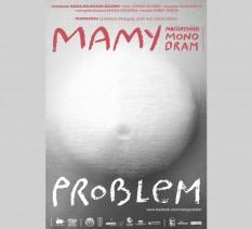 Mamy problem - Monodram macierzyński