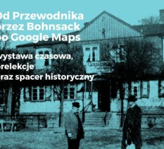 """Otwarcie Wystawy """"Od Przewodnika przez Bohnsack po Google Maps"""""""