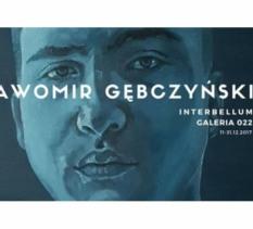 """Otwarcie wystawy: Sławomir Gębczyński """"Interbellum"""""""