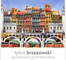 Otwarcie wystawy Tytusa Brzozowskiego